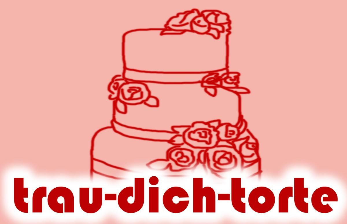 trau dich torte